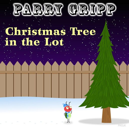 Parry Gripp альбом Christmas Tree in the Lot