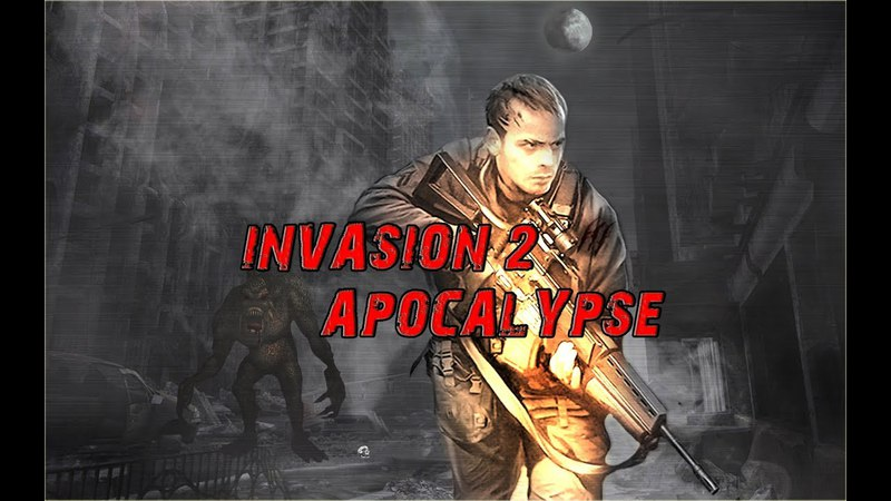 Invasion 2 Apocalypse - Official Single Player Trailer