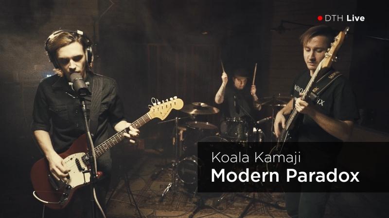 Koala Kamaji - Modern Paradox   DTH Live