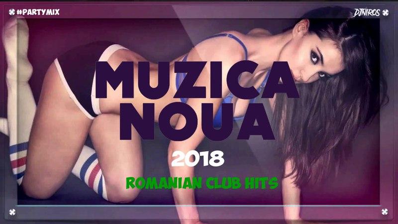 Muzica Noua Romaneasca Aprilie - Mai 2018   Romanian Club Hits   Romanian Dance Music  