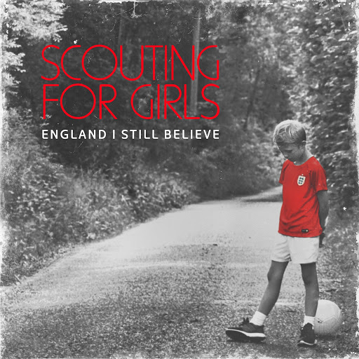 Scouting For Girls альбом England I Still Believe