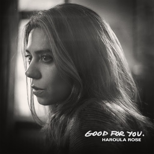 Haroula Rose альбом Good for You