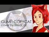 TRedCat - COPYCAT Vocaloid cover