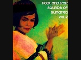 Sublime Frequencies Folk And Pop Sounds Of Sumatra Vol. 2