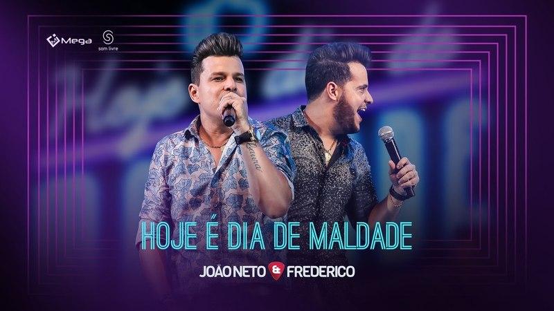 João Neto e Frederico Hoje É Dia de Maldade