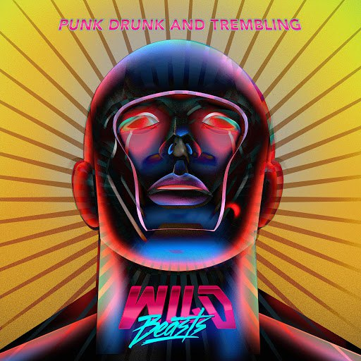Wild Beasts альбом Punk Drunk & Trembling