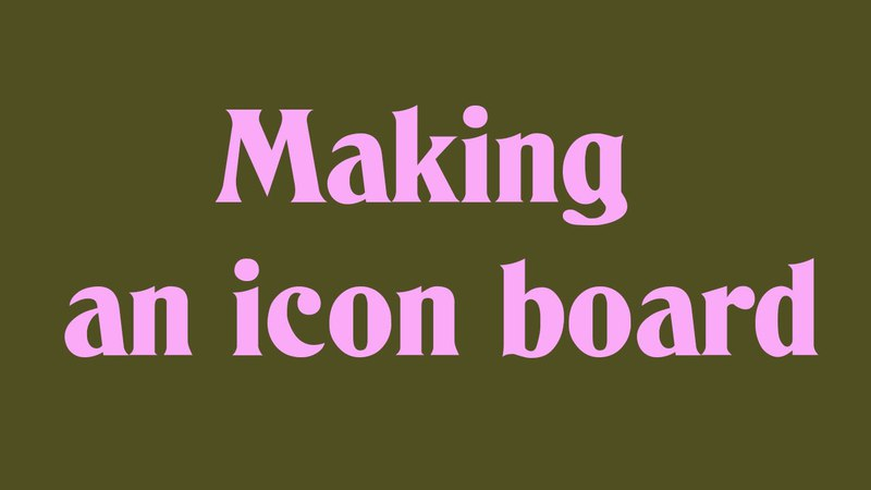 Making an icon board