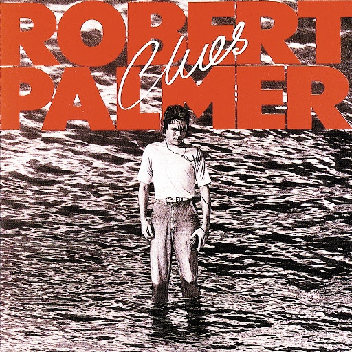 Robert Palmer альбом Clues