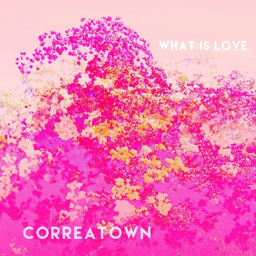Correatown альбом What Is Love