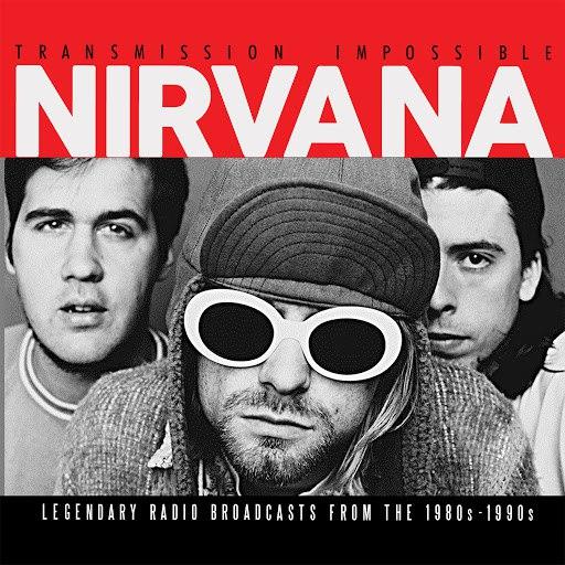 Nirvana альбом Transmission Impossible (Live)