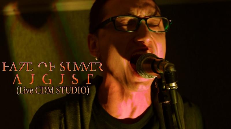Haze of Summer - August (Live CDM STUDIO Rehersal Session, 24.12.2017)