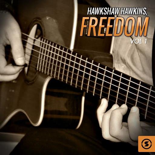 Hawkshaw Hawkins альбом Freedom, Vol. 1