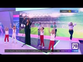 Таисия Павенская - «Футбол». Премьера Гимна ЧМ2018 FIFA на TV 78