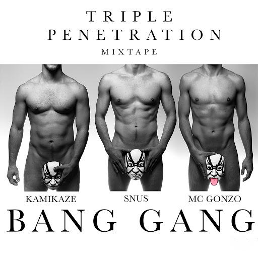 Bang Gang альбом Triple Penetration Mixtape