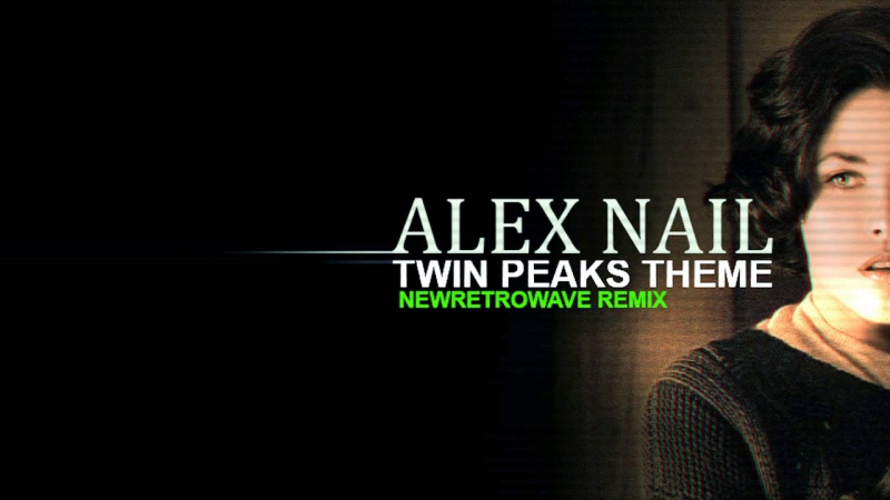 Alex Nail - Twin Peaks (Synthwave Remix)