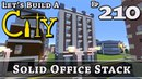 How To Build A City :: Minecraft :: Solid Office Stack :: E210