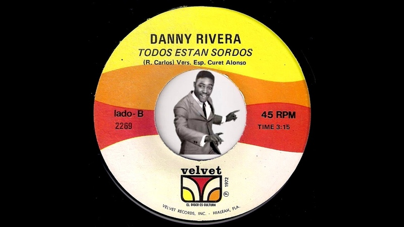 Danny Rivera - Todos Estan Sordos [Velvet] 1972 Deep Latin Funk 45