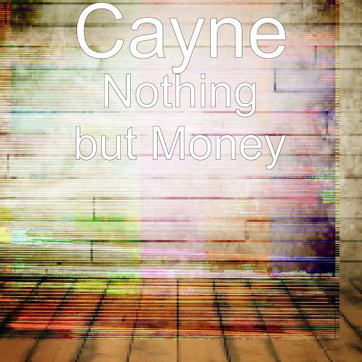 Cayne альбом Nothing but Money