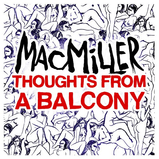 Mac Miller альбом Thoughts from a Balcony