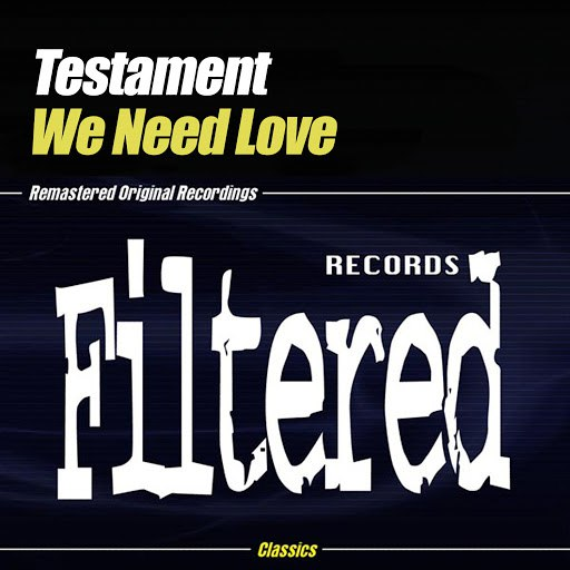 Testament альбом We Need Love