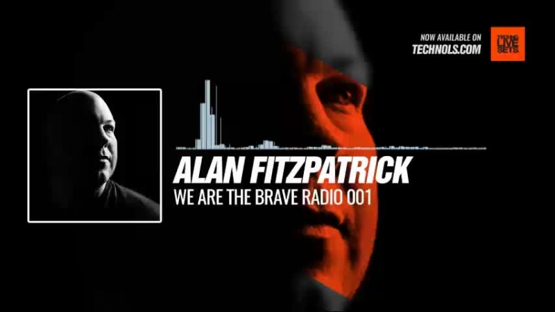 Techno music with @AlanFitzpatrick - We Are The Brave Radio 001 Periscope