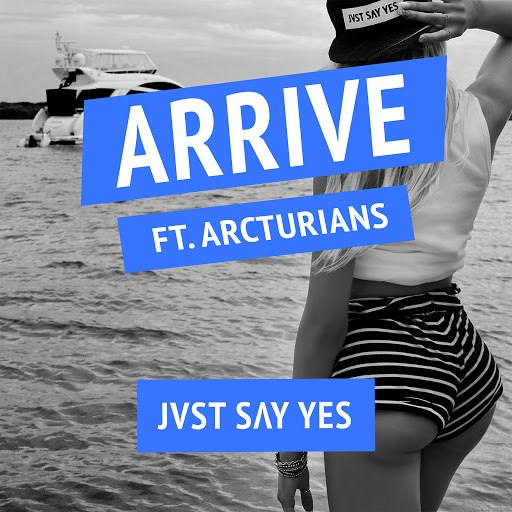 JVST SAY YES альбом Arrive
