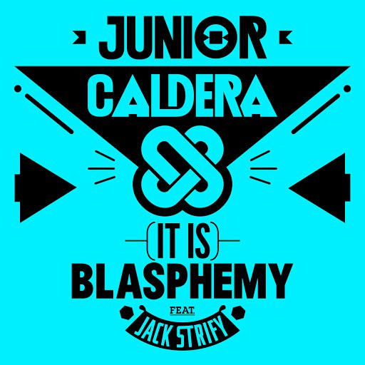 Junior Caldera альбом (It Is) Blasphemy?