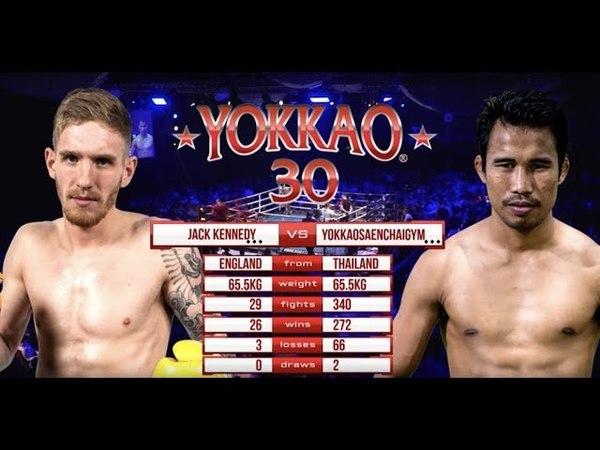 YOKKAO 30 Singdam YOKKAOSaenchaiGym (Thailand) vs Jack Kennedy (England) -65kg