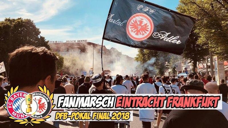 Frankfurter Fanmarsch mit Pyro und Rauchbomben Gegen Bayern München 2018.05.19 | DFB-Pokal Final