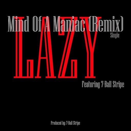 Lazy альбом Mind of a Maniac (Remix) [feat. 7-Ball Stripe]
