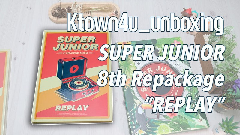 [Ktown4u unboxing] SUPERJUNIOR - 8th Repackage [REPLAY] Normal edition 슈퍼주니어 スーパージュニア