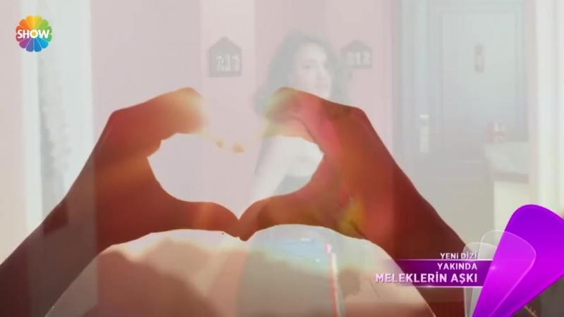 Meleklerin Aşkı 1. Tanıtım - Yakında Show TVde Başlıyor!