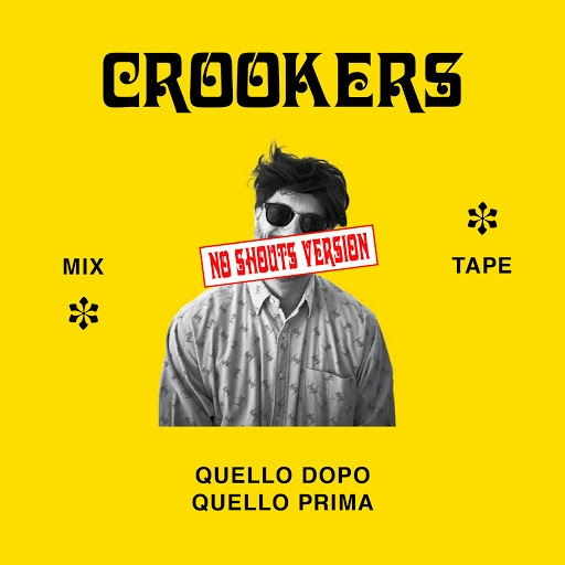 Crookers альбом Crookers mixtape: Quello dopo, quello prima (No shouts version)