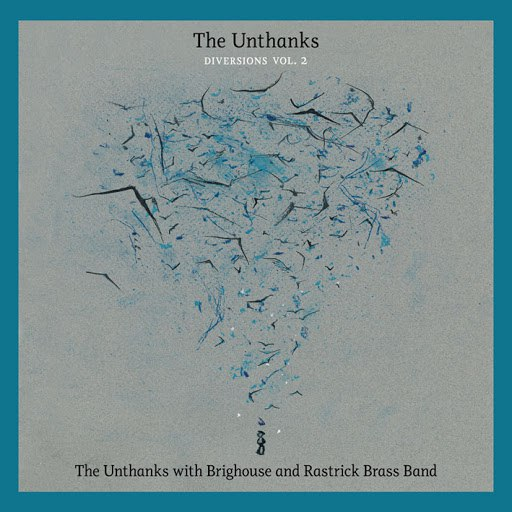 The Unthanks альбом The Unthanks with Brighouse and Rastrick Brass Band (Diversions, Vol. 2)