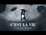 Премьера! T-killah feat. Enesse - Cest la vie (21.04.2018) ft.и