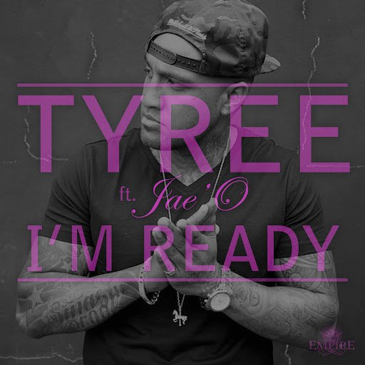 Tyree альбом I'm Ready (feat. Jae'O)