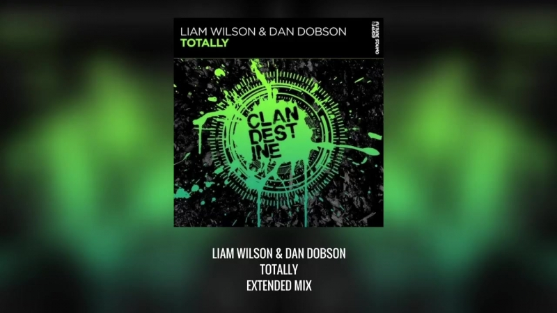 Liam Wilson Dan Dobson - Totally (Extended Mix)