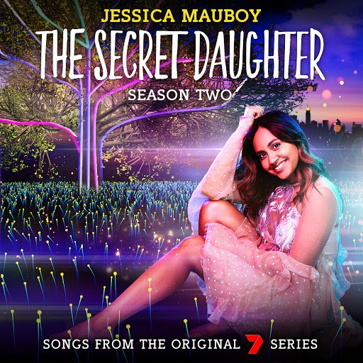 Jessica Mauboy альбом The Secret Daughter Season Two (Songs from the Original 7 Series)
