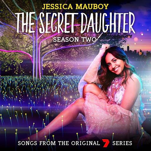Альбом Jessica Mauboy The Secret Daughter Season Two (Songs from the Original 7 Series)