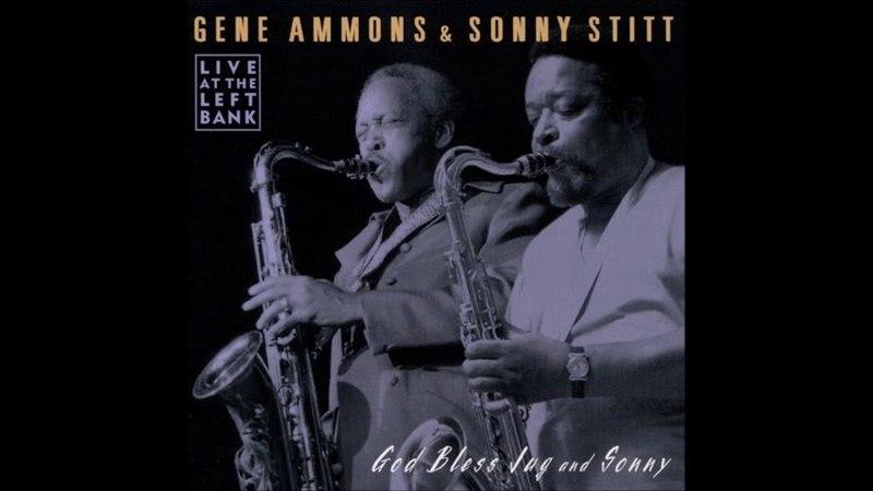 Gene Ammons Sonny Stitt - God Bless Jug and Sonny ( Full Album )