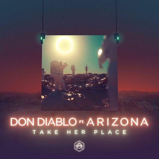 Don Diablo альбом Take Her Place (feat. A R I Z O N A)