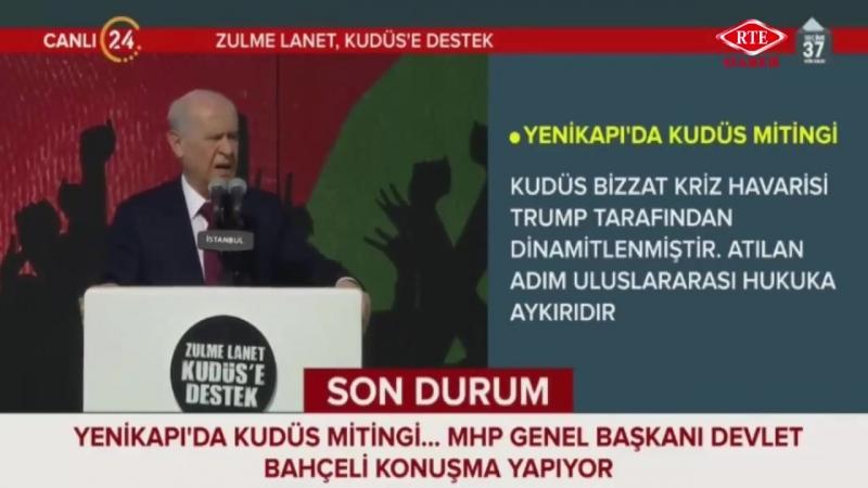 MHP Başkanı Devlet Bahçeli, Zulme Lanet Kudüse Destek Mitingi 18 Mayıs 2018