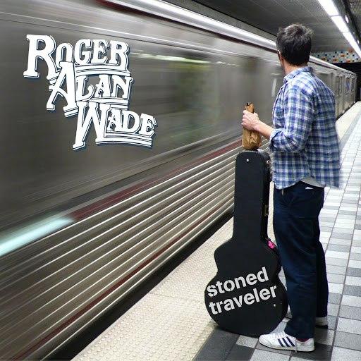 Roger Alan Wade альбом Stoned Traveler