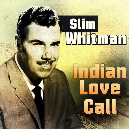Slim Whitman альбом Indian Love Call