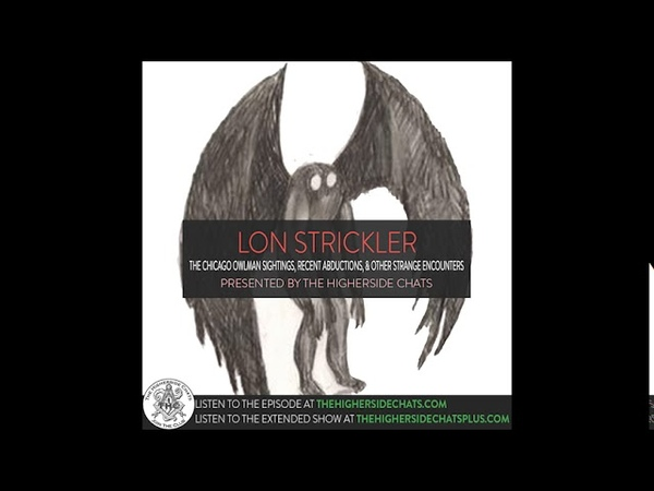 Lon Strickler | The Chicago Owlman Sightings, Recent Abductions, Other Strange Encounters