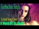 O Mere Dil Ke Chain|Mere Jeevan Saathi | Kishore Kumar| Rajesh Khanna | Gurbachan singh ISong Cover