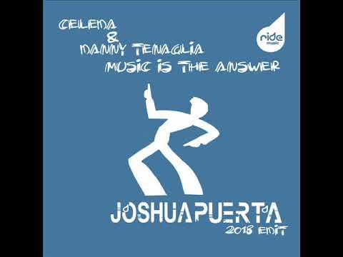Celeda Danny Tenaglia Music Is The Answer Joshua Puerta 2018 Edit