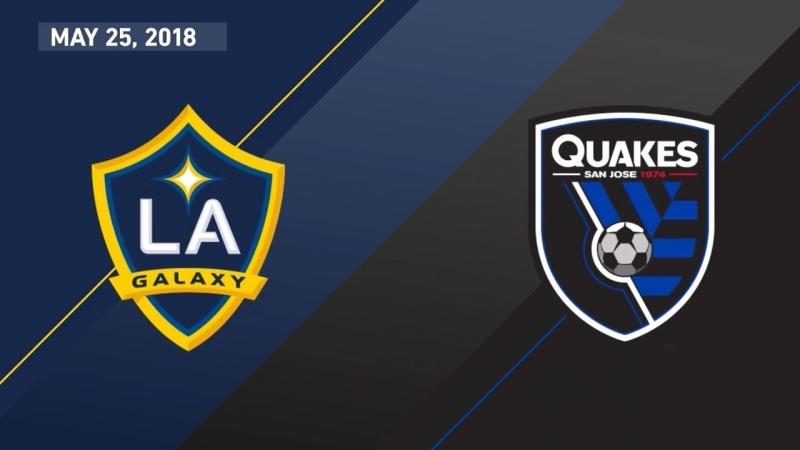 HIGHLIGHTS_ LA Galaxy vs. San Jose Earthquakes _ May 25, 2018