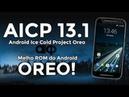 Обзор прошивки AICP 13.1 от 11.07.2018 Android 8.1.0 для Sony Xperia Z2 d6503