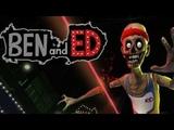Ben and Ed изучение и мучения #1